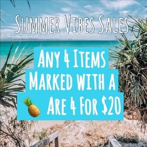 Summer Vibes Sale 4 for $20 Anything with 🍍